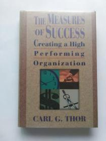 THE MEASURES OF SUCCESS Creating a High Performing Organization