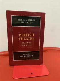 The Cambridge History of British Theatre (Volume 3, since 1895) 剑桥英国戏剧史 第3卷 研究文集
