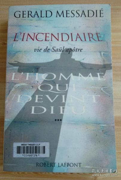 法文原版书 L'Homme qui devint Dieu, tome 3 : L'incendiaire (Français) Broché – 28 septembre 1995 de Gérald Messadié (Auteur)