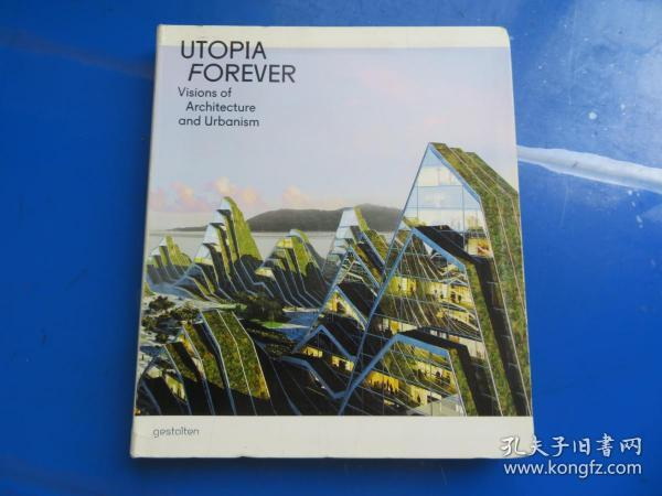 Utopia Forever:Visions of Architecture and Urbanism
