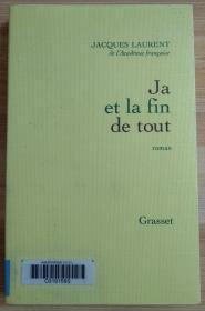 法文原版书 Ja et la fin de tout (Français) Broché – 12 avril 2000 de Jacques Laurent  (Auteur), Laurent (Auteur)