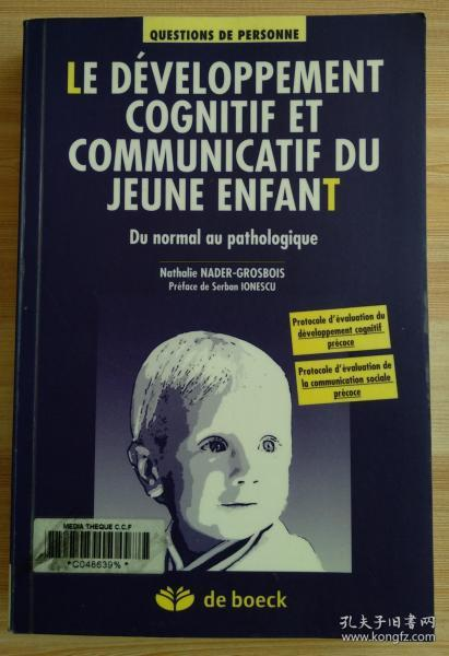 法文原版书 Le développement cognitif et communicatif du jeune enfant : Du normal au pathologique (Français) Broché – 16 février 2015 de Nathalie Nader-Grosbois  (Auteur), Serban Ionescu (Préface)