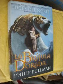 LUCES DEL NORTE: LA BRÚJULA DORADA 西班牙语原版 精装16开+书衣 基本全新