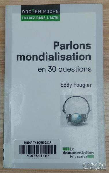 法文原版书 Parlons mondialisation en 30 questions (Français) Broché – 24 octobre 2011 de Eddy Fougier  (Auteur)