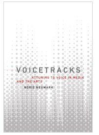 Voicetracks: Attuning to Voice in Media