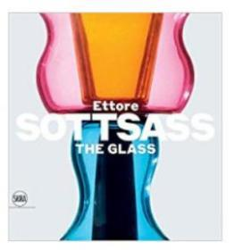 Ettore Sottsass: The Glass