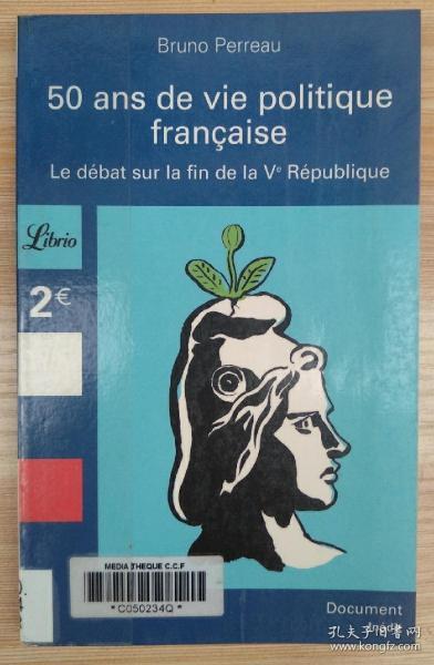 法文原版书 50 Ans de vie politique française : Le débat sur la fin de la Ve République (Anglais) Broché – 3 janvier 2007 de Bruno Perreau  (Auteur)