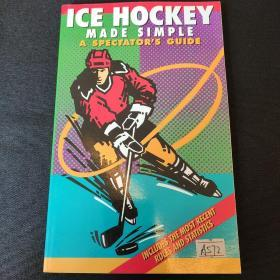Ice Hockey Made Simple: A Spectator's Guide