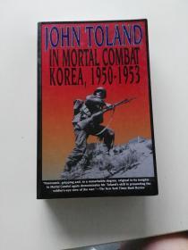 JOHN TOLAND IN MORTAL COMBAT KOREA,1950-1953