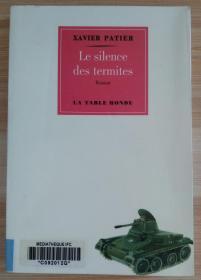 法文原版书 Le silence des termites (Français) Broché – 15 janvier 2009 de Xavier Patier  (Auteur)