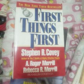 FIRST THINGS  FIRST  To Live, to Love, to Leam, to Leave a Legacy  STEPHENR.COVEY A.ROGER MERRILL REBECCA R.MERRILL