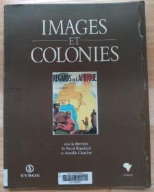 法文原版书 IMAGES ET COLONIES (Français) Broché – 4 mai 1993 de ARMELLE CHATELIER (Auteur), PASCAL BLANCHARD (Auteur)有彩色插图
