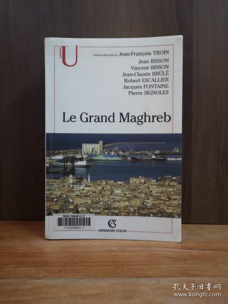 Le Grand Maghreb (Algérie, Libye, Maroc, Mauritanie, Tunisie) (French Edition) (法文原版)