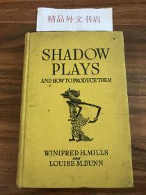 【现货在国内、全国包顺丰、1-3天收到】Shadow Plays and How to Produce Them,《灯 / 皮影戏以及如何制作》,Winifred H. Mills and Louise M. Dunn (著),1941年纽约再版,(请见实物照片第3张出版页),精装,207页,含多幅黑白插图、珍贵艺术研究参考资料 !