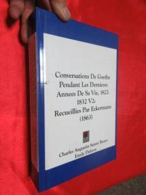 Conversations de Goethe Pendant Les Dernieres Annees de Sa Vie, 1822-1832 V2: R...          (小16开,硬精装)     【详见图】
