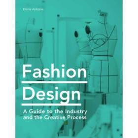 时装设计:行业创意过程指南 英文原版 Fashion Design