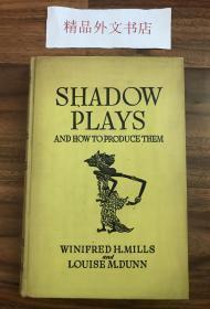 孔网唯一作者亲笔签名本!【现货在国内、全国包顺丰、1-3天收到】Shadow Plays and How to Produce Them,《灯 / 皮影戏以及如何制作》,Winifred H. Mills and Louise M. Dunn (著),1938年纽约出版,1版1印,作者亲笔签名(请见实物照片第4、5、6、7张版权页),精装,207页,含多幅黑白插图、珍贵艺术研究参考资料!