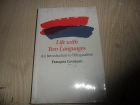 Life with Two Languages:An Introduction to Bilingualism