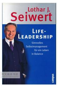 Life-Leadership: Sinnvolles Selbstmanagement für ein Leben in Balance 德文原版-《领导人生:有意义的自我管理,实现平衡生活》