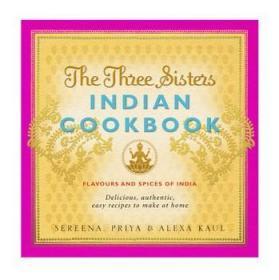 TheThreeSistersIndianCookbook:FlavoursandSpicesofIndia
