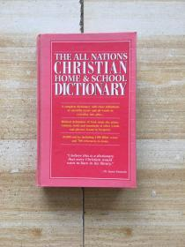 THE ALL NATIONS CHRISTIAN HOME & SCHOOL DICTIONARY