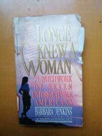 I Once Knew A Woman:A Patchwork of Seven Unforgetable Americans
