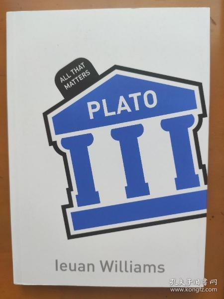 Plato: All That Matters ?Ieuan Williams 柏拉图导论