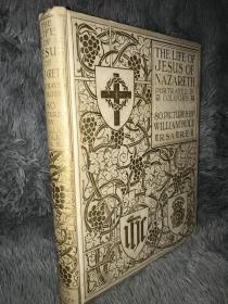 The Life of Jesus of Nazareth   含80副彩色插图  仿白皮烫金装帧  书顶刷金