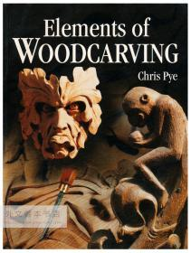 Elements of Woodcarving 英文原版-《木雕基础》