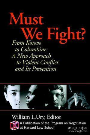 MUST WE FIGHT: FROM THE BATTLEFIELD TO THE SCHOOLYARD - A NEW PERSPECTIVE ON VIOLENT CONFLICT AND