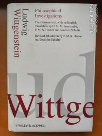 (精装本) Philosophical Investigations4th Edition (Philosophische Untersuchungen)Ludwig Wittgenstein translation  by G.E. M Anscombe P.M.S. Hacker and Joachim Schulte 哲学研究/哲学探讨 维特根斯坦/维根斯坦 德英对照本