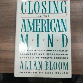 The Closing of the American Mind(英文原版艾伦·布卢姆经典名著《美国精神的封闭》,又译《走向封闭的美国精神》!大32开本!私藏,品佳)【包快递】