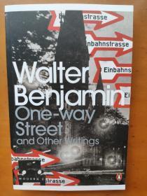 One-Way Street and Other Writings Walter Benjamin 单向街及其其他著作 瓦尔特 本雅明/班雅明