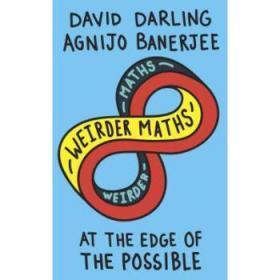 Weirder Maths : At the Edge of the Possible 英文原版 奇怪的数学:可能性的边缘(数学鬼才Agnijo Banerjee)