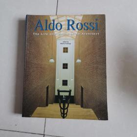 Aldo Rossi the life and works of an architect