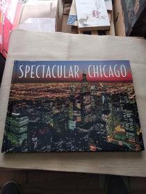 《Spectacular  Chicago》 美国芝加哥 (硬精装8开大本)