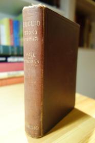 1895年出版的欧几里得几何原本 A TEXT-BOOK OF EUCLID'S ELEMENTS FOR THE USE OF SCHOOLS. BOOKS I.-VI. AND XI.