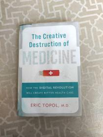 The Creative Destruction of Medicine:How the Digital Revolution Will Create Better Health Care