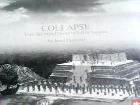 Collapse:How societies choose to Fail or Succeed 大崩坏:人类社会的明天