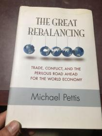 The Great Rebalancing:Trade, Conflict, and the Perilous Road Ahead for the World Economy