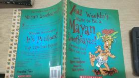 you wouldnt want to be a mayan soothsayer