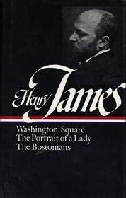 Henry James : Novels 1881-1886: Washington Square, The Portrait of a Lady, The Bostonians (Library of America)