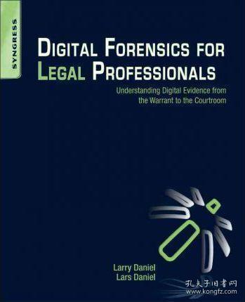 Digital Forensics for Legal Professionals专业人士数字法律:从根据到法庭证据的数字了解
