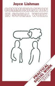 Communication In Social Work (british Association Of Social Workers (basw) Practical Social Work)