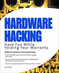 Hardware Hacking:Have Fun While Voiding Your Warranty