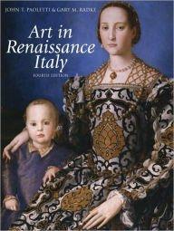 History Of Italian Renaissance Art : Painting Sculpture Architecture