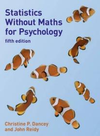 Statistics Without Maths For Psychology: Fifth Edition