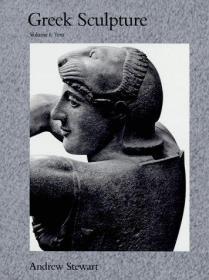 Greek Sculpture: An Exploration Volume I: Text & Volume Ii: Plates
