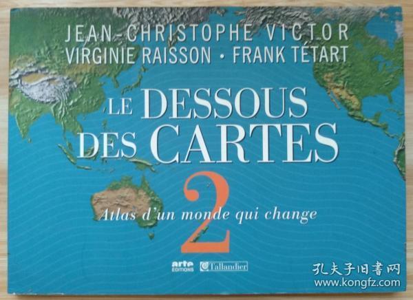 法文原版书 Le Dessous des Cartes : Tome 2, Atlas d'un monde qui change (Français) Broché – 1 novembre 2007 de Jean-Christophe Victor  (Auteur), Virginie Raisson  (Auteur), Frank Tétart  (Auteur), & 1 plus