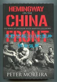 彼得·莫瑞拉《海明威在中国前线》(Hemingway on the China Front),2006年初版精装,彼得·莫瑞拉签名